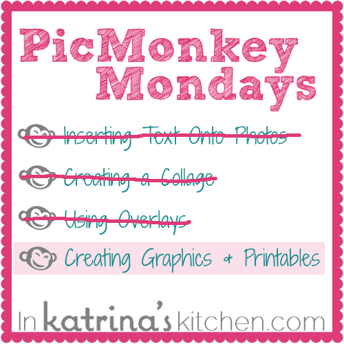 PicMonkey Tutorial Creating Graphics and Printables | www.inkatrinaskitchen.com