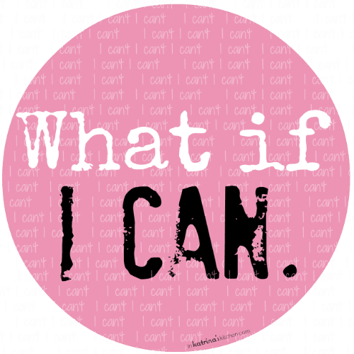 What if I can | www.inkatrinaskitchen.com
