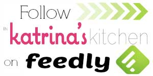 Follow In Katrinas Kitchen on Feedly