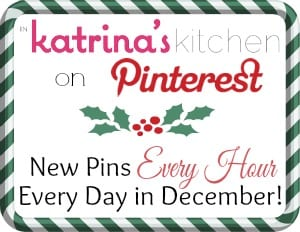 Follow @KatrinasKitchen on Pinterest- a new pin every hour, every day in December