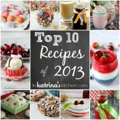Top 10 recipes of 2013 In Katrina's Kitchen