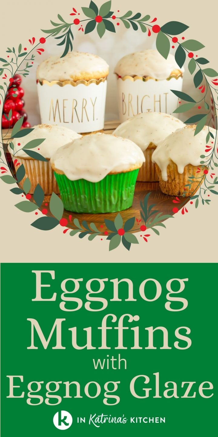 "glazed muffins with the text, ""Eggnog Muffins with Eggnog Glaze."""